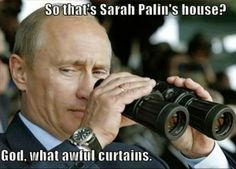 Vladimir Putin can see Sarah Palin's House from Russia