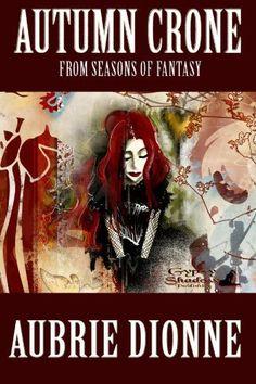 Autumn Crone (The Seasons of Fantasy) by Aubrie Dionne, http://www.amazon.com/dp/B00433TBYG/ref=cm_sw_r_pi_dp_GHgtqb02EKA06