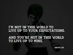 Bruce Lee never cared about your expectations. Care About You, Bruce Lee, Never, In This World, Brain, Snacks, Motivation, The Brain, Appetizers
