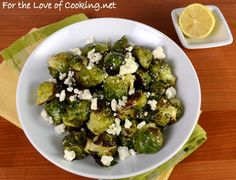 Roasted Brussel Sprouts with Garlic, Lemon, and Feta - For the Love of Cooking