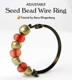 Seed Bead Adjustable Wire Ring - tutorial by Rena Klingenberg      http://jewelrymakingjournal.com/seed-bead-adjustable-wire-ring-tutorial/