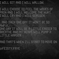 Wallow  #writing #quotes #heartbreak #love #sad #poetry #poet #writings #writersofinstagram #feisty #faye #words #author #feels