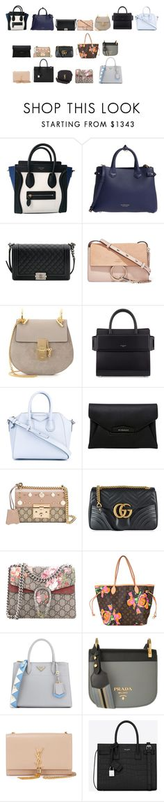 """""""My bags"""" by sez99 ❤ liked on Polyvore featuring CÉLINE, Burberry, Chanel, Chloé, Givenchy, Gucci, Louis Vuitton, Prada and Yves Saint Laurent"""