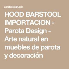 HOOD BARSTOOL IMPORTACION - Parota Design - Arte natural en muebles de parota y decoración