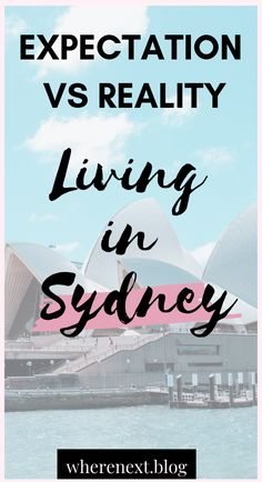 Check out my expectation vs reality of living in Sydney. From bugs and money to living and lifestyle there are a number of things that may suprise you!