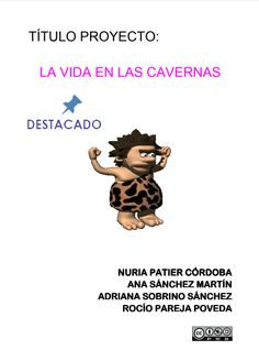 PROYECTO ACTUALIZADO DE ANA SÁNCHEZ MARTÍN Movie Posters, Movies, Socialism, Cave, Project Based Learning, Highlights, Prehistory, Life, Couples