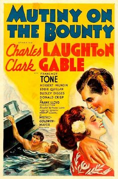 """A DAY in MOVIE HISTORY - Nov """"Mutiny on the Bounty"""" directed by Frank Lloyd and starring Charles Laughton and Clark Gable premiered in New York (Best Production/Picture Academy Award Winners, Oscar Winners, Academy Awards, Humphrey Bogart, Clark Gable, Classic Movie Posters, Classic Movies, Old Movies, Vintage Movies"""