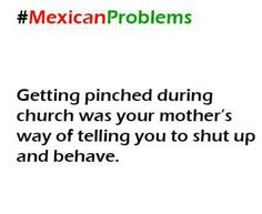 #Mexican Problems ~ Getting Pinched During Church