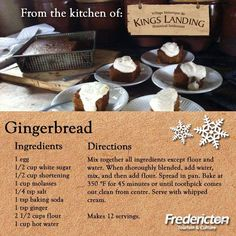 Imagine your home filled with warm holiday cheer, the laughter of your family and friends, and the mouthwatering aroma of Kings Landing Historical Settlement's famous gingerbread recipe cooking in your oven. Whole 30 Recipes, Sweet Recipes, Low Carb Recipes, Cooking Recipes, Bread Recipes, King's Landing, Gingerbread Cake, Good Enough To Eat, Seafood
