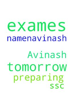 Name.N.Avinash. tomorrow S.S.C exames - Name.N.Avinash. tomorrow S.S.C exames preparing I request prayer Posted at: https://prayerrequest.com/t/zmL #pray #prayer #request #prayerrequest