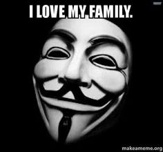 Love to all my Anon family out there.....
