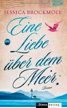 Tinas kleine Bücherwelt: Rezension Eine Liebe über dem Meer  von Jessica Br...
