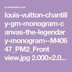 louis-vuitton-chantilly-gm-monogram-canvas-the-legendary-monogram--M40647_PM2_Front view.jpg 2.000×2.000 Pixel