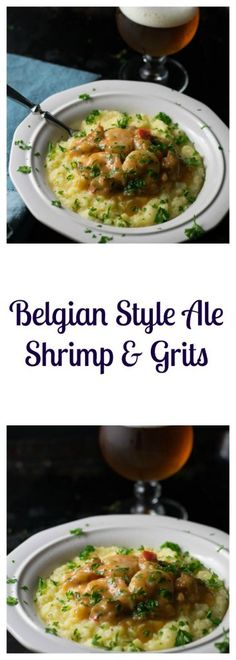 Belgian Style Ale Shrimp and Grits is an easy dish full of flavor and updated to include floral notes from a Belgian craft beer sure to be a new favorite!   Beer Girl Cooks