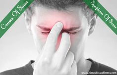 Sinus infections are deadly and require consistent care. Symptoms of sinus include pain, fever, facial tenderness, pressure and headaches.