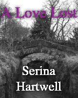 A Love Lost - Poem http://figment.com/books/626269-A-Love-Lost  By Serina Hartwell   Author of Hidden The Hidden Saga http://www.facebook.com/pages/Serina-Hartwell/396803160387368 If you like my work, tell a friend. Thank you for your support.