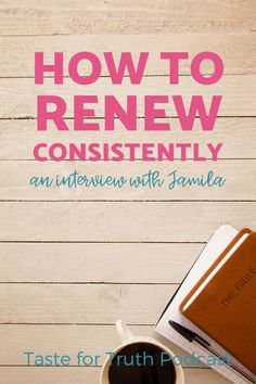 Do you struggle to consistently renew your mind? In today's episode of Taste for Truth Podcast I visit with Jamila about renewing in small ways and staying consistent. Bible Study Plans, Bible Study Tips, Today Episode, Word Study, Christian Living, Eating Well, Self Improvement, Happy Life, How Are You Feeling