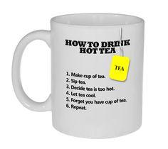 How to Drink Hot Tea - Funny Tea Mug Gift for Tea Drinkers