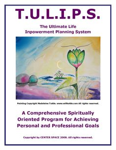 The Ultimate Life Inpowerment Planning System is a comprehensive program and process for identifying and achieving personal, professional, organizational and lifetime goals within a spiritually oriented context. TULIPS includes: Successful Living Principles;  Practicing the Presence of God;  Seven Ascension Attitudes;  Partnership Agreement With God;  Achieving Spiritually Oriented Goals; Tapping Your Creative Thinking and Problem Solving Powers; and Effective Use of Visioning and… Professional Goals, Organizing, Organization, I Need To Know, Creative Thinking, Problem Solving, Helping People, Awakening, Tulips