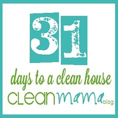CLEAN MAMA: 31 Days to a Clean House   FREE Printable  Organized Method to Cleaning Your House in 31 Days