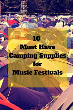 10 Must Have Festival Camping Supplies -