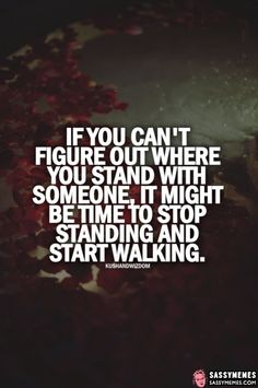 Can't Figure Out Where You Stand -
