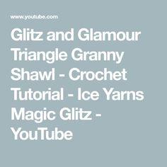 Glitz and Glamour Triangle Granny Shawl - Crochet Tutorial - Ice Yarns Magic Glitz - YouTube Crochet Prayer Shawls, Crochet Shawl, Shawl Patterns, Yarns, Triangle, Prayers, Ice, Glamour, Magic