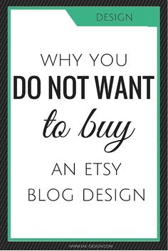 Sure, theyy may be cute andd cheap and maybe the designer will even add your blogs name. But trust me when I say STOP! Here's a list of reasons you don't want that Etsy premade design: