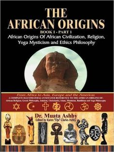The African Origins book 1 Part 1 African origins of African Civilization, Religion, Yoga Mysticism and Ethics Philosophy: Muata Ashby: 9781884564550: Amazon.com: Books