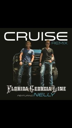 Cruise i love this song and Flordia Georgia Line and Nelly