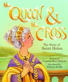 The Queen & the Cross: The Story of Saint Helen (Tales and Legends) by Cornelia Mary Bilinsky Catholic Books, Catholic Kids, Catholic Saints, Catholic School, Roman Catholic, Holy Cross, Jesus On The Cross, Catholic Company, Christian Pictures