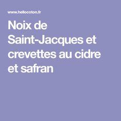 Noix de Saint-Jacques et crevettes au cidre et safran