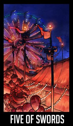 """WTNV Tarot 5 OF SWORDS - The Carnival """"Dynamism and determination overwhelm kindheartedness. The victor believes he is right and honorable, but has little compassion or empathy. Victory at what cost? Are those former friends walking away beaten and..."""