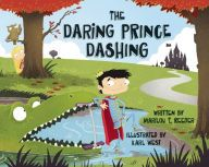 Very cute book!!!  The Daring Prince Dashing by Marilou Reeder Book Review