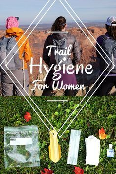 All these tips are specifically for women who hike or backpack…