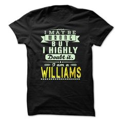I may be wrong ...but i highly doubt it im williams - awesome shirt !!! - Tshirt