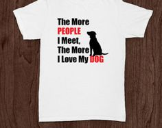I love my dog funny t-shirt tee shirt tshirt Christmas dog lover shirt dogs animals dog funny dog tshirt men's women's puppy lover puppies