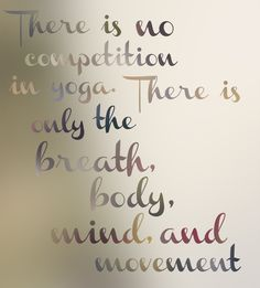 there is no competition in yoga  |  The Ash Tree Collective