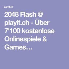 2048 Flash @ playit.ch - Über 7'100 kostenlose Onlinespiele & Games…