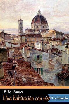 Una habitación con vistas es una de las novelas más deliciosas y entrañables de E. M. Forster. Situada entre una Florencia todavía virgen del azote del turismo pero integrada en el grand tour de los viajeros europeos y la rígida Inglaterra victoria...