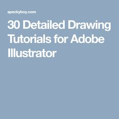 30 Detailed Drawing Tutorials for Adobe Illustrator
