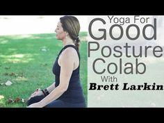 Yoga for Good Posture with Lesley Fightmaster Collab with Brett Larkin - YouTube