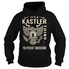 awesome It's KASTLER Name T-Shirt Thing You Wouldn't Understand and Hoodie Check more at http://hobotshirts.com/its-kastler-name-t-shirt-thing-you-wouldnt-understand-and-hoodie.html
