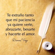 I miss you so much, my patience. I want to see you, to hug you, to kiss you, and to love you. Amor Quotes, Qoutes, Life Quotes, Sex Quotes, Motivational Quotes, Inspirational Quotes, Romantic Love, Romantic Quotes, Ex Amor