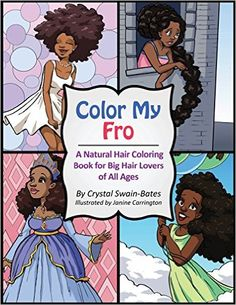 Amazon.com: Color My Fro: A Natural Hair Coloring Book for Big Hair Lovers of All Ages (9781939509079): Crystal Swain-Bates, Janine Carrington: Books