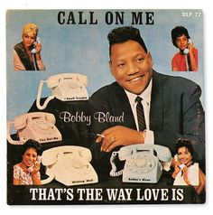 thepieshops:  Bobby Bland by LORAC! on Flickr. Bobby Bland * Call On Me lp on Duke records