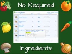 Mod The Sims: No Required Ingredients by scarletqueenkat