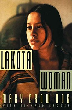 Lakota Woman by Richard Erdoes Mary Crow Dog https://smile.amazon.com/dp/B00V8SSBCM/ref=cm_sw_r_pi_dp_x_LFF5xbVEFT5T4