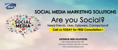 Social Media Marketing Solutions - Toronto, Ontario Are you social ? Do you need more Friends, Likes, Followers, Connections to explore your business services Call us today for FREE Consultation  Superior Web Solutions 290 Caldari Road, Suite 200, Concord, Ontario, L4K 4J4, Canada www.superiorwebsys.com