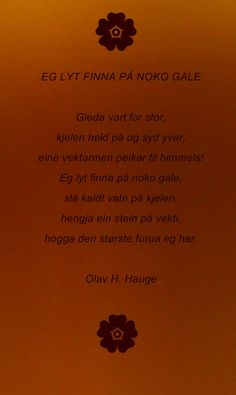 Olav H. Hauge Eg lyt finna på noko gale Quotes, Movie Posters, Quotations, Film Poster, Popcorn Posters, Qoutes, Film Posters, Quote, Shut Up Quotes
